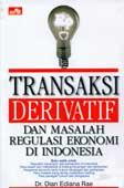 Transaksi Derivatif dan Masalah Regulasi Ekonomi di Indonesia