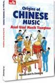 Origins of Chinese Music : Asal Usul Musik Tionghoa