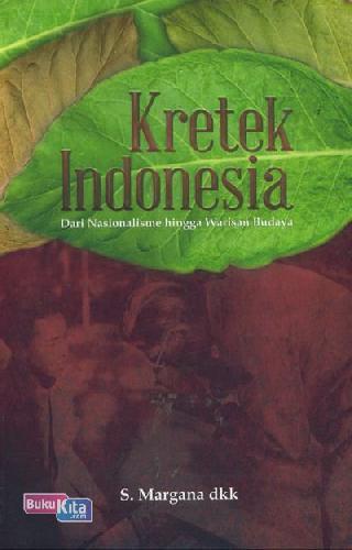 Cover Buku Kretek Indonesia Dari Nasionalisme hingga Warisan Budaya