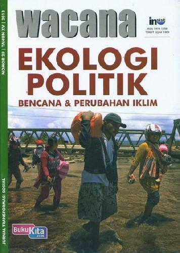 Cover Buku Wacana No 29 Tahun 2013 Tentang Ekologi Politik : Bencana dan Perubahan Iklim
