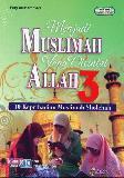 Menjadi Muslimah Yang Dicintai Allah 3
