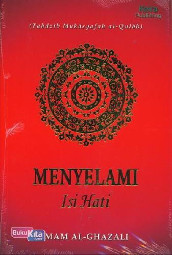 Cover Buku Menyelami Isi Hati Tahdzib Mukasyafah Al Qulub
