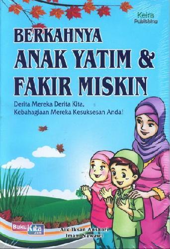 Cover Buku Berkahnya Anak Yatim & Fakir Miskin : Derita Mereka Derita Kita. Kebahagiaan Mereka Kesuksesan Anda! Islam Disc