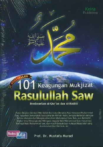 Cover Buku 101 Keagungan Mukjizat Rasulullah Saw Berdasarkan al-Quran dan al-Hadist