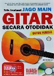 Trik Instant Jago Main Gitar Secara Otodidak Untuk Pemula + CD