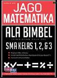 Jago Matematika Ala Bimbel SMA Kelas 1, 2, & 3 (Promo Best Book)