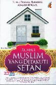 Rumah Muslim Yang Ditakuti Setan - Kunci Dahsyat Rumahku Adalah Surga