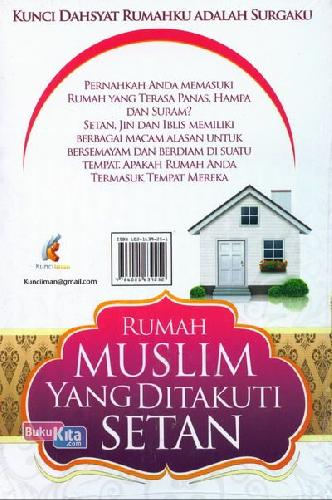 Cover Belakang Buku Rumah Muslim Yang Ditakuti Setan - Kunci Dahsyat Rumahku Adalah Surga