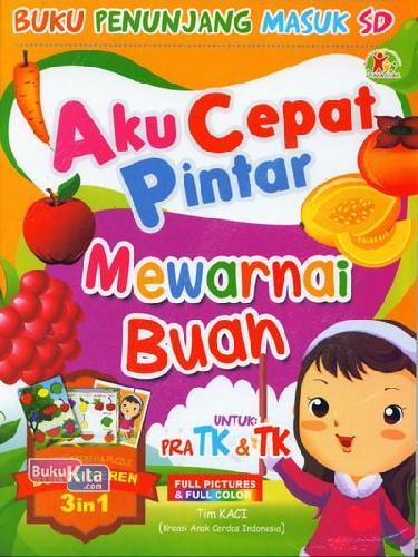 Cover Buku Aku Cepat Pintar Mewarnai Buah untuk PRA TK & TK (Full Color)