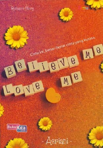 Cover Buku Believe Me Love Me