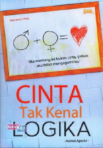 Cover Buku Cinta Tak Kenal Logika
