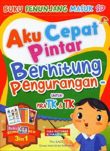 Cover Buku Aku Cepat Pintar Berhitung Pengurangan untuk PRA TK & TK (Full Color)
