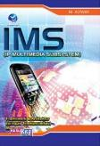 IMS (IP Multimedia Subsystem) : Framework Dan Arsitektur Jaringan Telekomunikasi Masa Depan