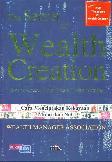 The Secret of Wealth Creation - Cara Mendapatkan Kekayaan Mulai Dari Nol