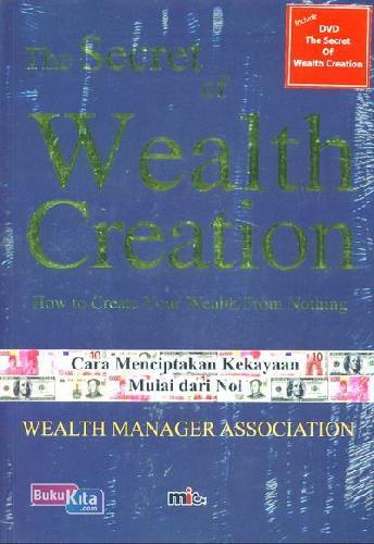 Cover Buku The Secret of Wealth Creation - Cara Mendapatkan Kekayaan Mulai Dari Nol