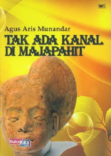 Cover Buku Tak Ada Kanal Di Majapahit