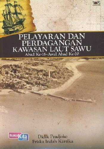 Cover Buku Pelayaran Dan Perdagangan Kawasan Laut Sawu (Abad Ke018-Awal Abad Ke-20)