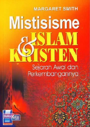 Cover Buku Misterisme Islam & Kristen : Sejarah Awal dan Perkembangannya