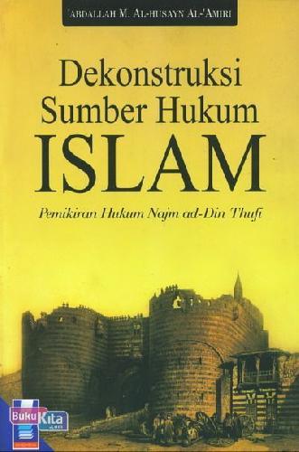 Cover Buku Dekonstruksi Sumber Hukum Islam