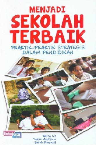 Cover Buku Menjadi Sekolah Terbaik (Praktik-Praktik Strategis Dalam Pendidikan)