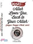 Allah Loves You. Back To Your Allah