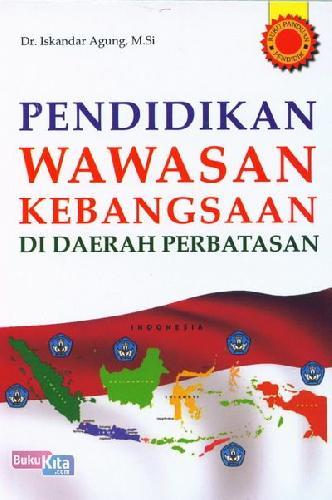 Cover Buku Pendidikan Wawasan Kebangsaan Di Daerah Perbatasan