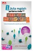 1 Juta Rupiah Pertama Anda Dari Affiliate Marketing + Cd
