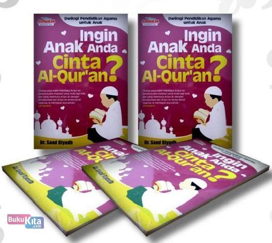 Cover Buku Ingin Anak Anda Cinta Al-Qur