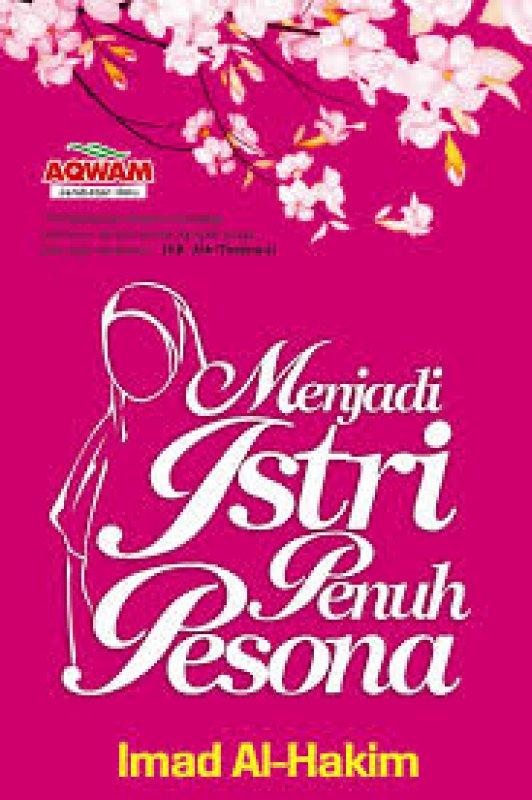 Cover Buku Menjadi Istri Penuh Pesona - Imad Al-Hakim