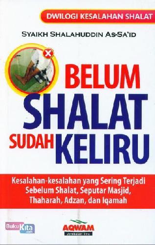 Cover Buku Belum Shalat Sudah Keliru