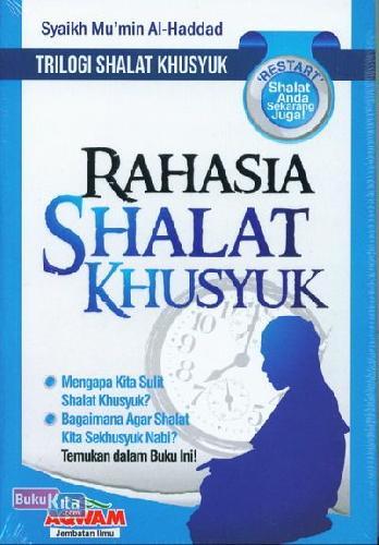 Cover Buku Rahasia Shalat Khusyuk (Trilogi Shalat Khusyuk)