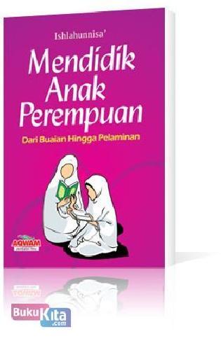 Cover Buku Mendidik Anak Perempuan Dari Buaian Hingga Pelaminan