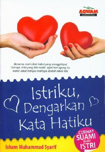 Cover Buku Istriku Dengarkan Kata Hatiku