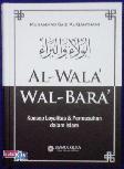 Al Wala wal Bara Konsep Loyalitas & Permusuhan dalam Islam