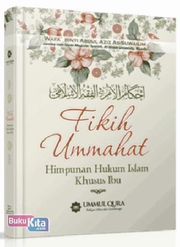 Cover Buku Fikih Ummahat : Himpunan Hukum Islam Khusus Ibu