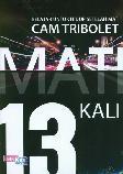 Mati 13 Kali