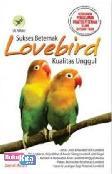 Sukses Beternak Lovebird Kualitas Unggul