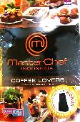 Master Chef Indonesia : Coffe Lovers dan Hot & Spicy Recipes