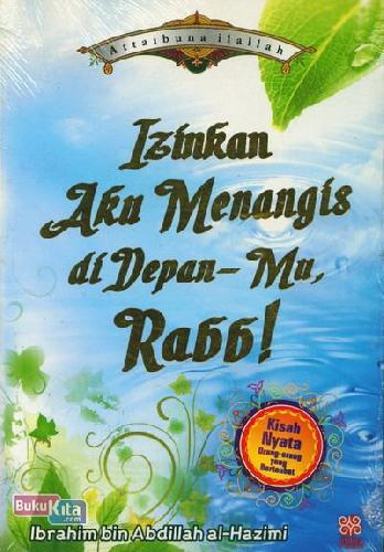 Cover Buku Izinkan Aku Menangis diDepan-Mu, Rabb !
