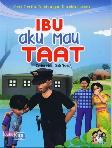 Ibu Aku Mau Taat (Seri Cerita Pembangun Karakter Anak)