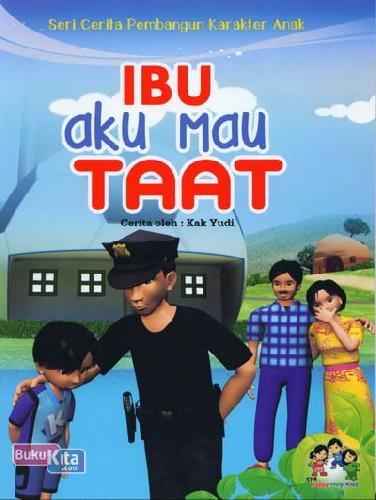 Cover Buku Ibu Aku Mau Taat (Seri Cerita Pembangun Karakter Anak)