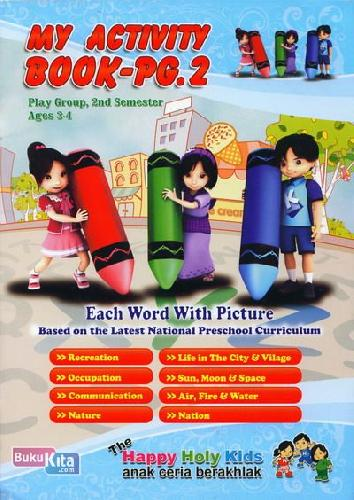 Cover Buku My Activity Book-PG.2 Play Group, 2nd Semester Ages 3-4