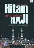 Prosedur Hitam Penyelenggaraan Haji - Catatan Kritis Haji Tahun 2012/2013