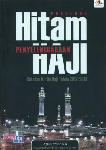 Cover Buku Prosedur Hitam Penyelenggaraan Haji - Catatan Kritis Haji Tahun 2012/2013