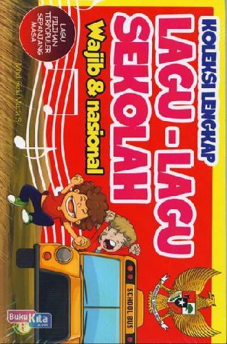 Cover Buku Koleksi Lengkap Lagu-Lagu Sekolah Wajib dan Nasional