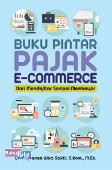 Buku Pintar Pajak E-Commerce Dari Mendaftar Sampai Membayar