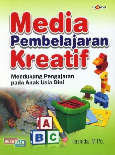 Cover Buku Media Pembelajaran Kreatif - Mendukung Pengajaran pada Anak Usia Dini