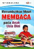 Menumbuhkan Minat Membaca pada Anak Usia Dini