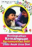 Meningkatkan Kemampuan Berkomunikasi Aktif pada Anak Usia DIni