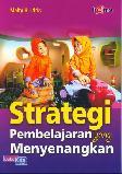 Strategi Pembelajaran yang Menyenangkan